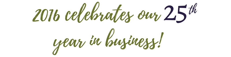 2016 celebrates our 25th year in business!