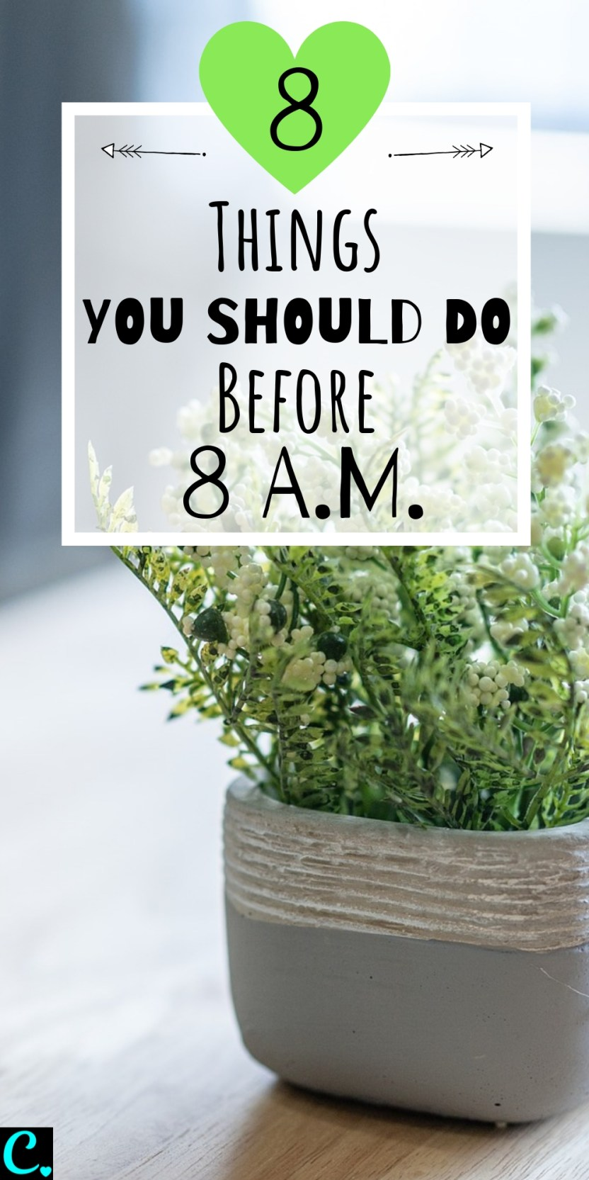 The Best Morning Routine: 8 Things To Do Before 8 A.M. | How to be productive | Personal development | Productivity tips | Habits for success | Via: https://captivatingcrazy.com #captivatingcrazy