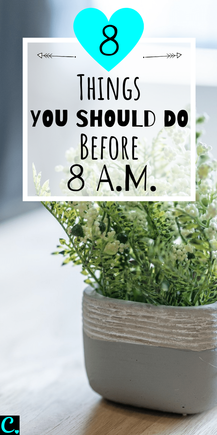 The Best Morning Routine: 8 Things To Do Before 8 A.M. | How to be productive | Personal development | Productivity tips | Habits for success | Via: https://captivatingcrazy.com #captivatingcrazy #bestmorningroutine #productivitytips #howtoachievegoals #habitsofsuccessfulpeople