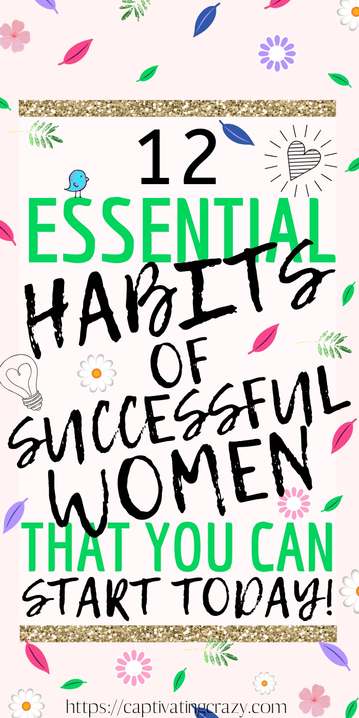 Here are 12 Essential Habits of Successful Women That You Can Start Today! Use these great success tips to help you learn how to become successful! #personaldevelopment #success #habits #habitsofsuccessfulpeople #successmindset #successfulwomen