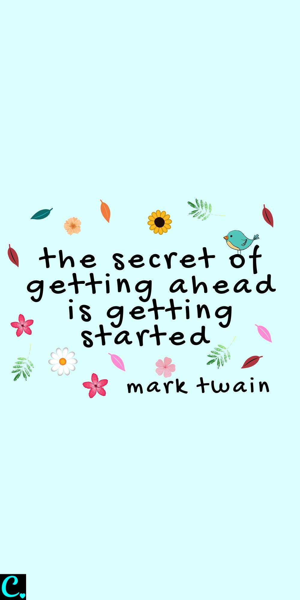 the secret of getting started is getting ahead - Mark Twain quote #successquote #comfortzonequotes #successmindset #achievegoals #successfulwomen