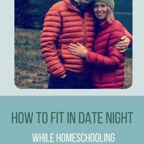 How to Fit in Date Night while Homeschooling