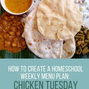 How to Create a Homeschool Weekly Menu Plan: Chicken Tuesday