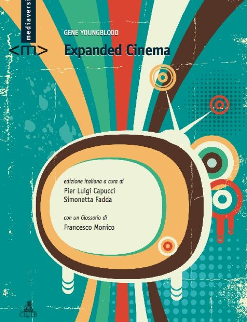 """È uscita l'edizione italiana di """"Expanded Cinema"""", di Gene Youngblood"""