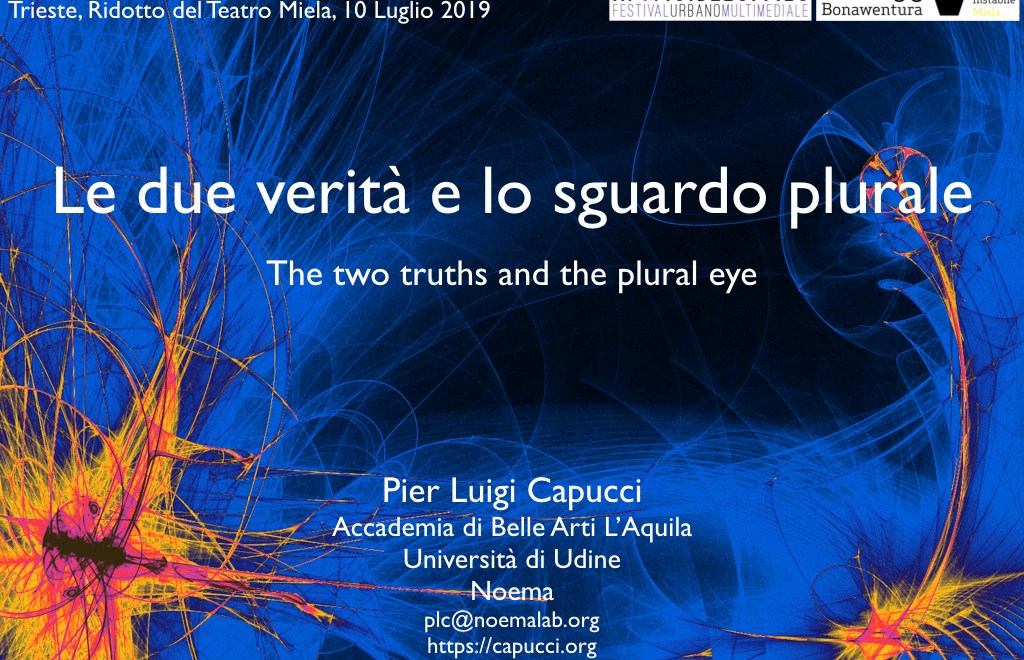 Le due verità e lo sguardo plurale / The two truths and the plural eye