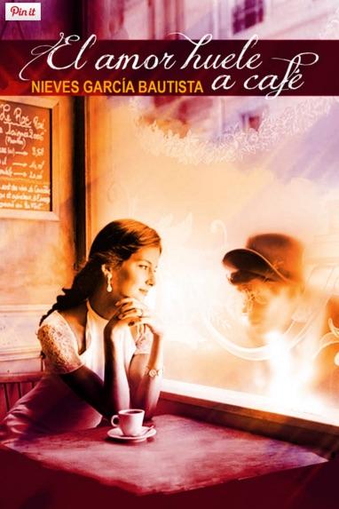 El amor huele a café de Nieves García Bautista y Laura Moreno Bango