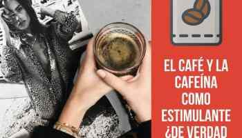 El café y la cafeína como estimulante ¿De verdad funcionan?