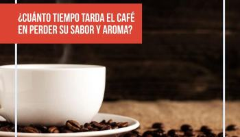 ¿Cuanto tiempo tarda el café en perder su sabor y aroma?