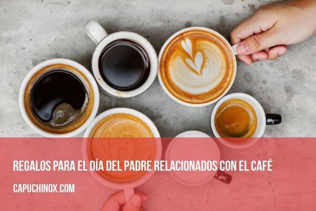 Regalos para padres relacionados con el café