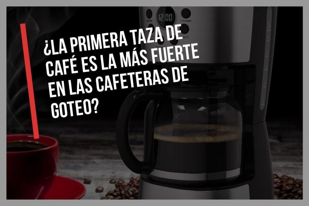 ¿La primera taza de café es la más fuerte en las cafeteras de goteo? ¿Nos engaña nuestra percepción?