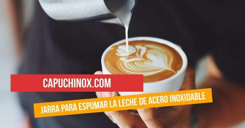 Jarra para espumar la leche de acero inoxidable: no puede faltar con tu cafetera espresso
