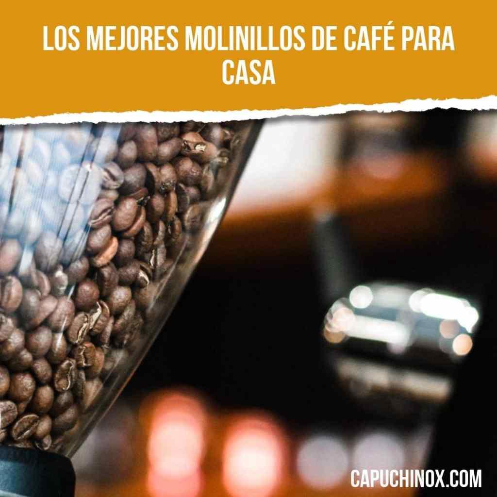 ¿Cuáles son los molinillos para moler café en grano en tu casa?