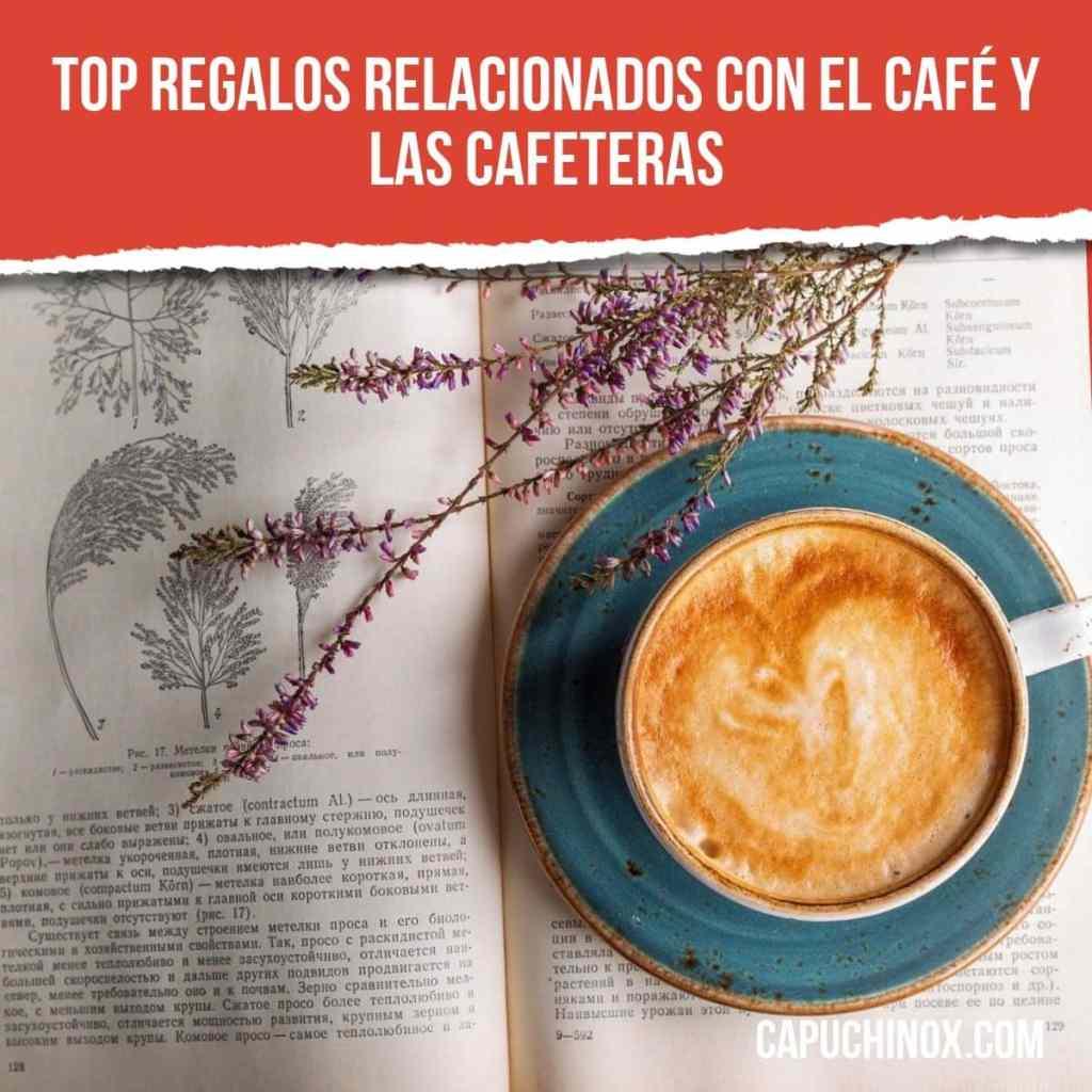 Top regalos relacionados con el café y las cafeteras