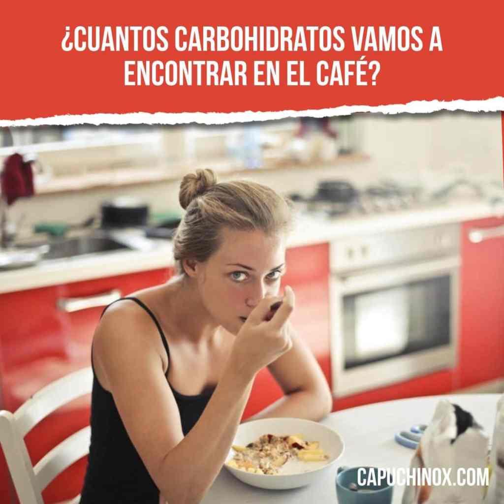 ¿Cuantos carbohidratos vamos a encontrar en el café?