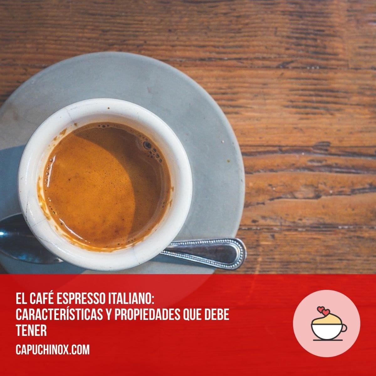 El Café Espresso Italiano: Características Y Propiedades