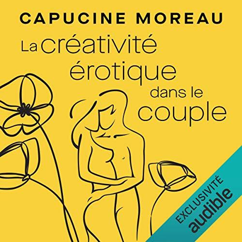 «La créativité érotique dans le couple» en version audio !