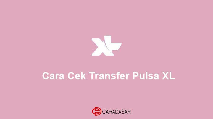Jika kalian ingin berbagi pulsa ke teman atau keluarga yang berbeda operator,. 3 Cara Transfer Pulsa XL Paling Mudah 2021 - CaraDasar