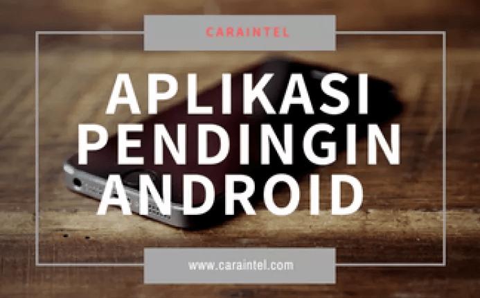 Aplikasi Pendingin Untuk Android