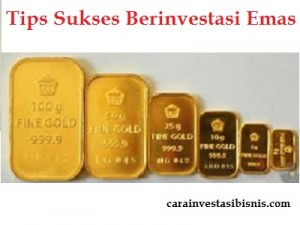 tips sukses berinvestasi emas batangan