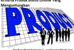 5 Kriteria Produk Bisnis Online Yang Menguntungkan