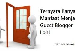 Ternyata Banyak Manfaat Menjadi Guest Blogger Loh!