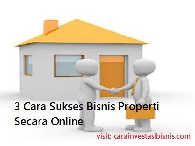 cara sukses bisnis properti online
