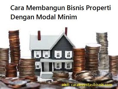 cara membangun bisnis properti dengan modal minim