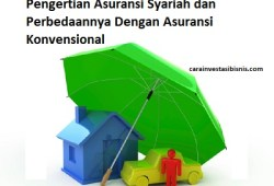 Pengertian Asuransi Syariah dan Perbedaannya Dengan Asuransi Konvensional
