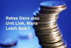 Memilih Investasi Reksadana atau Unit Link, Mendingan Mana?