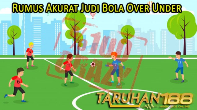 Rumus Akurat Judi Bola Over Under
