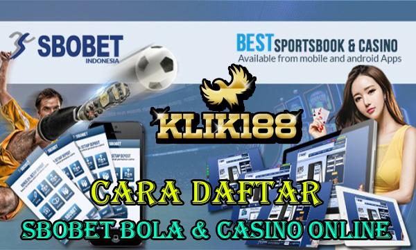 Cara Daftar Sbobet Bola dan Casino Online