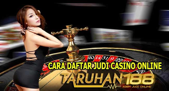 Cara Daftar Judi Casino Online