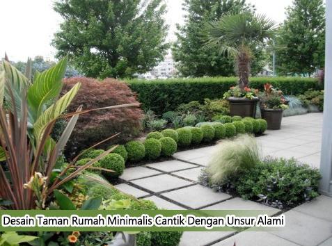 Desain Taman Rumah Minimalis Cantik Dengan Unsur Alami