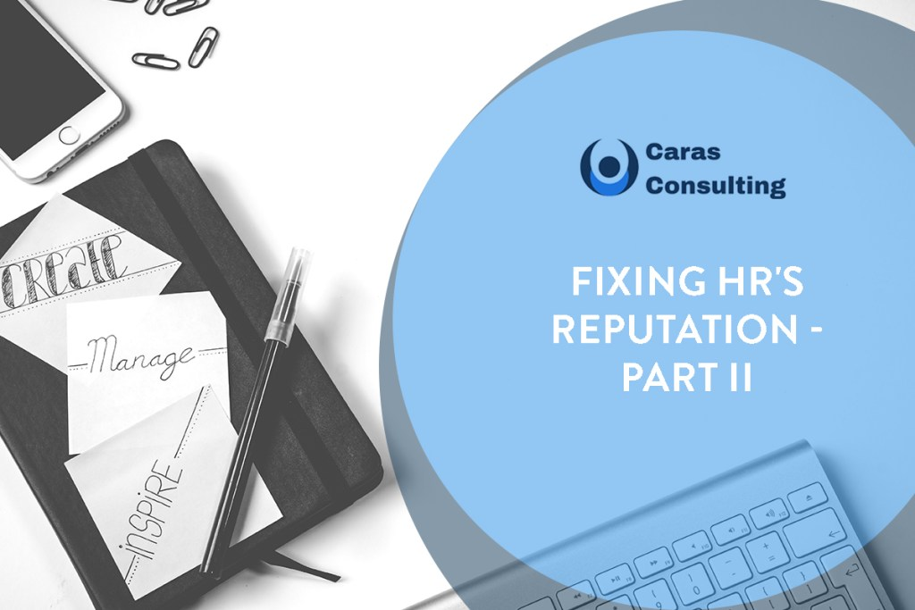 How to fix HR's reputation - Part II