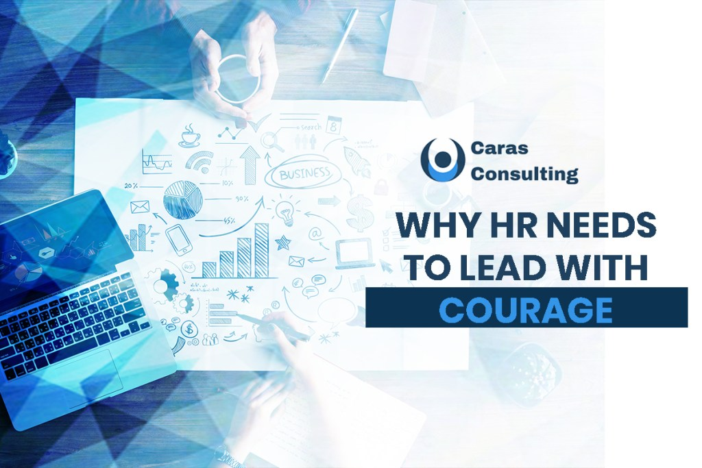 Why HR needs to lead with courage