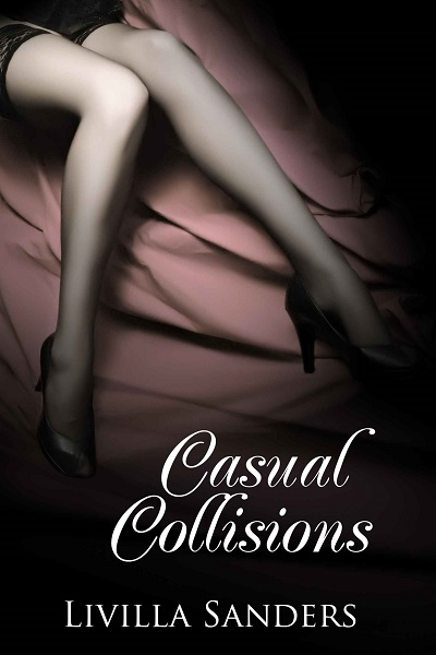 casual collisions livilla sanders ebook erotica review