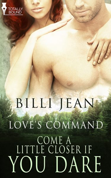 love's command come a little closer if you dare erotic book by author billi jean