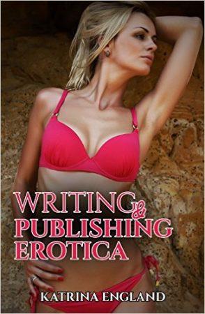 writing and publishing erotica katrina england
