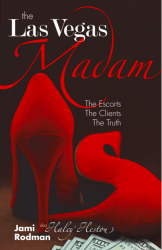 The Las Vegas Madam The Escorts The Clients The Truth by Jami Rodman