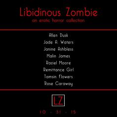 Libidinous Zombie Rose Caraway Remittance Girl Janine Ashbless Malin James Raziel Moore Jade A Waters Tamsin Flowers Allen Dusk list of authors