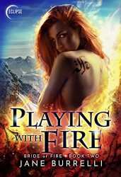 Playing With Fire by Jane Burrelli Erotic Book Review Bride of Fire Book 2