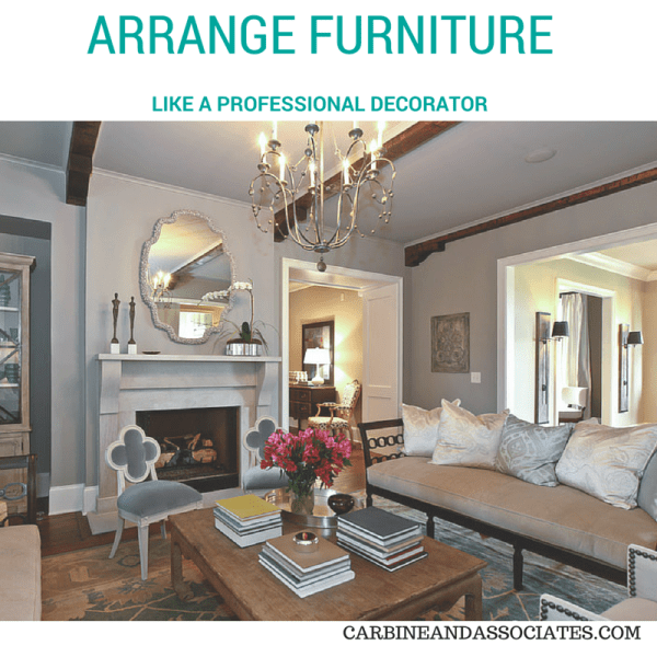 How to Arrange Furniture Like a Pro - Carbine and Associates