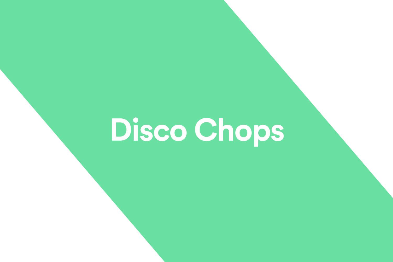 disco-chops