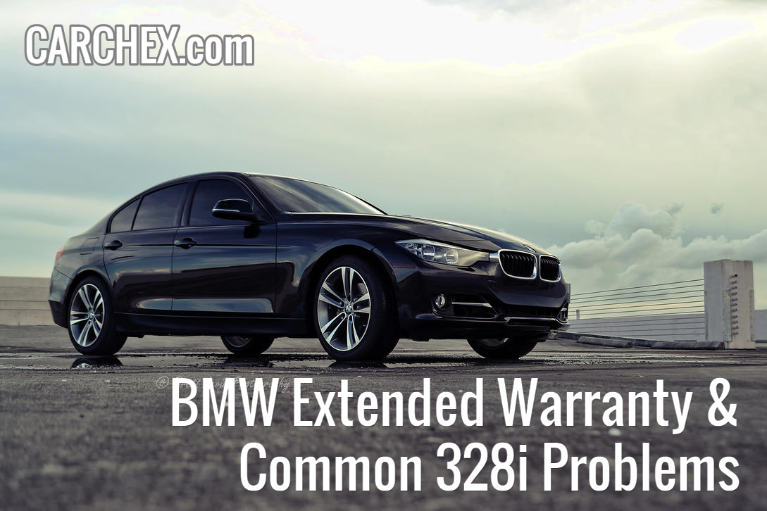 Bmw Extended Warranty & Common 328i Problems