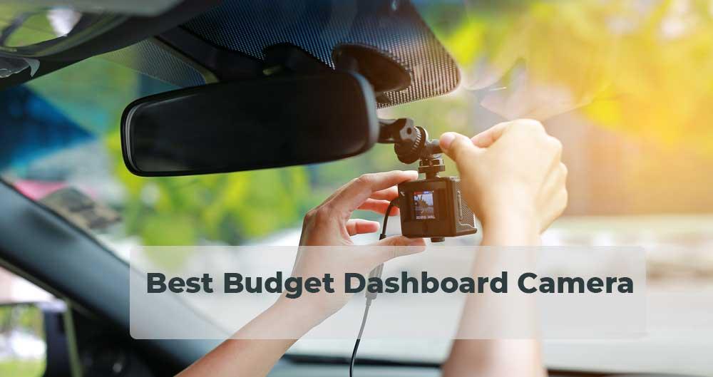 Best Budget Dashboard Camera