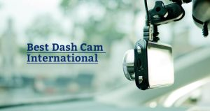 Best Dash Cam International