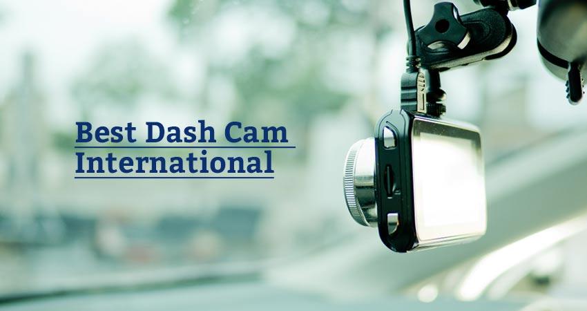 Best Dash Cam International