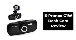 E-Prance G1W Dash Cam Review