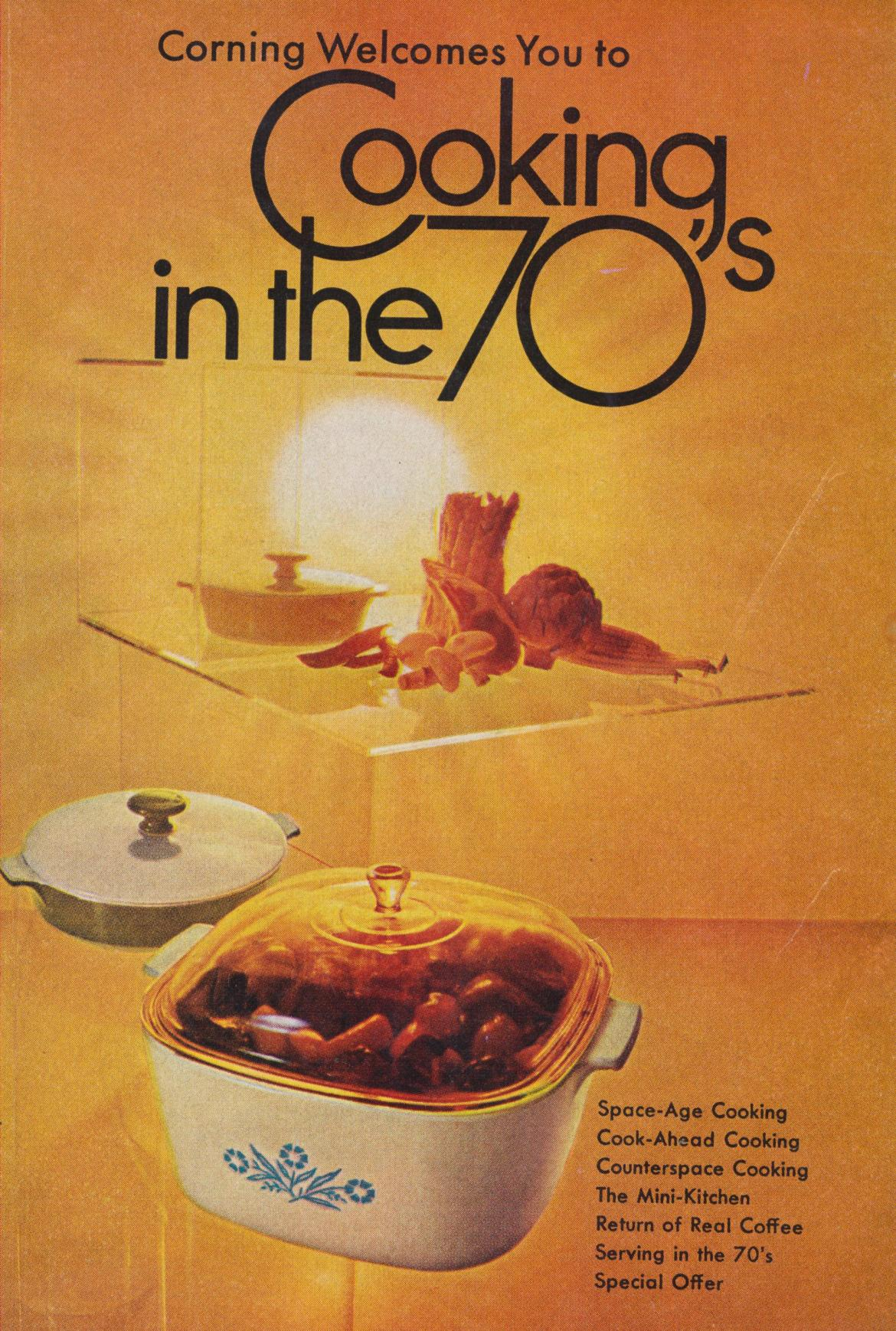 Corning Welcomes You to Cooking in the 70's