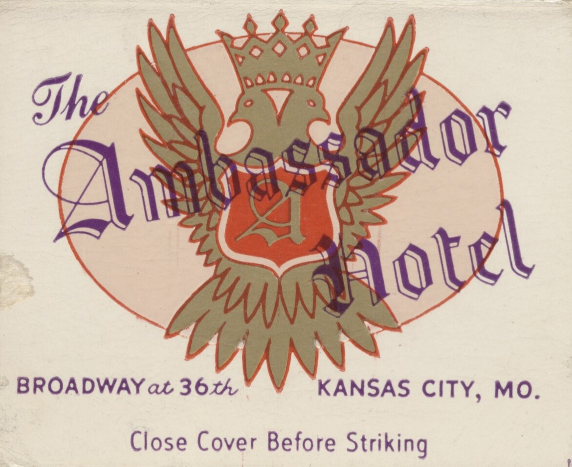 The Ambassador Hotel – Kansas City, Missouri